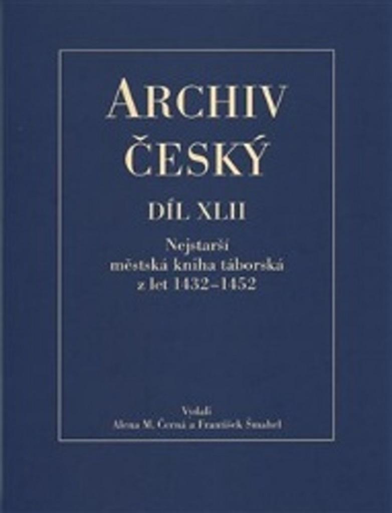 Archiv český Díl XLII - František Šmahel, Alena Černá