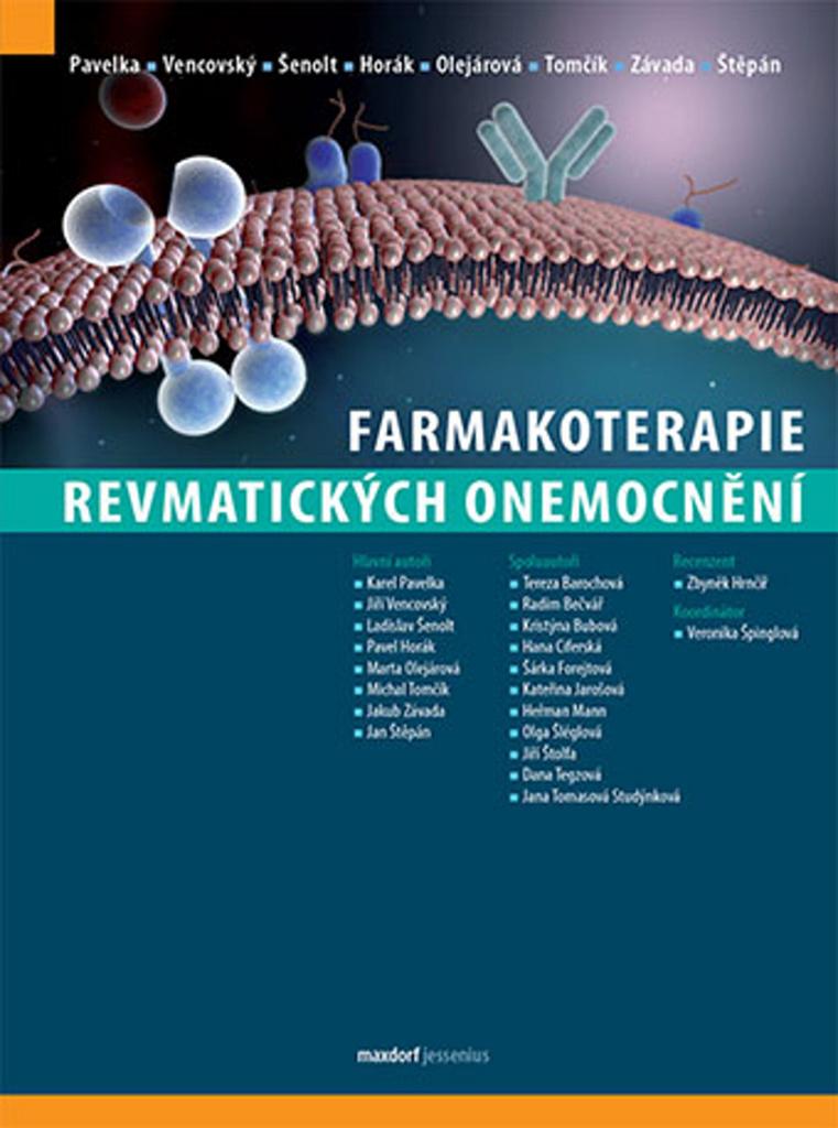 Farmakoterapie revmatických onemocnění - Jiří Vencovský, Karel Pavelka, Ladislav Šenolt, Marta Olejárová, Pavel Horák