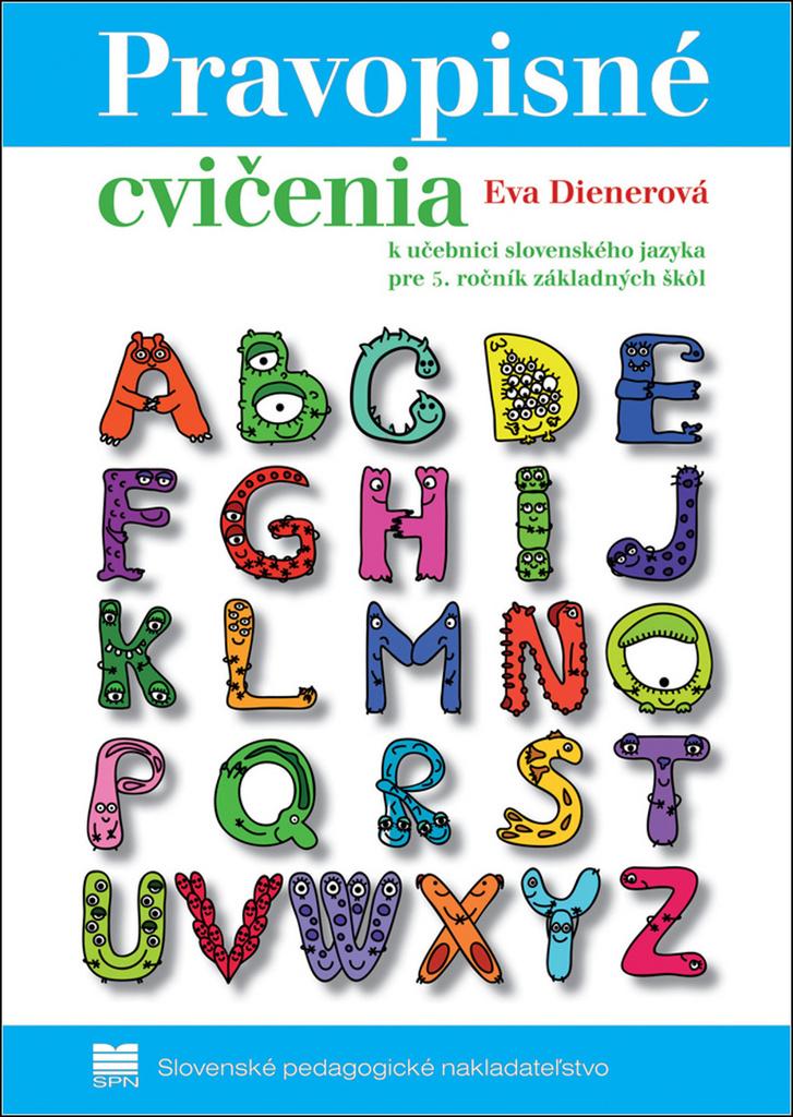 Pravopisné cvičenia k učebnici slovenského jazyka pre 5. ročník základných škôl - Eva Dienerová