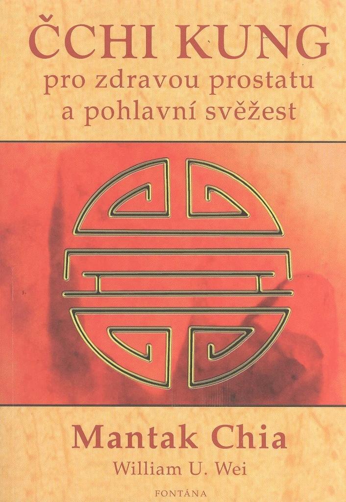 Čchi kung pro zdravou prostatu a pohlavní svěžest - Mantak Chia, William U. Wei