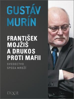 Obrázok František Mojžiš a DRUKOS proti mafii