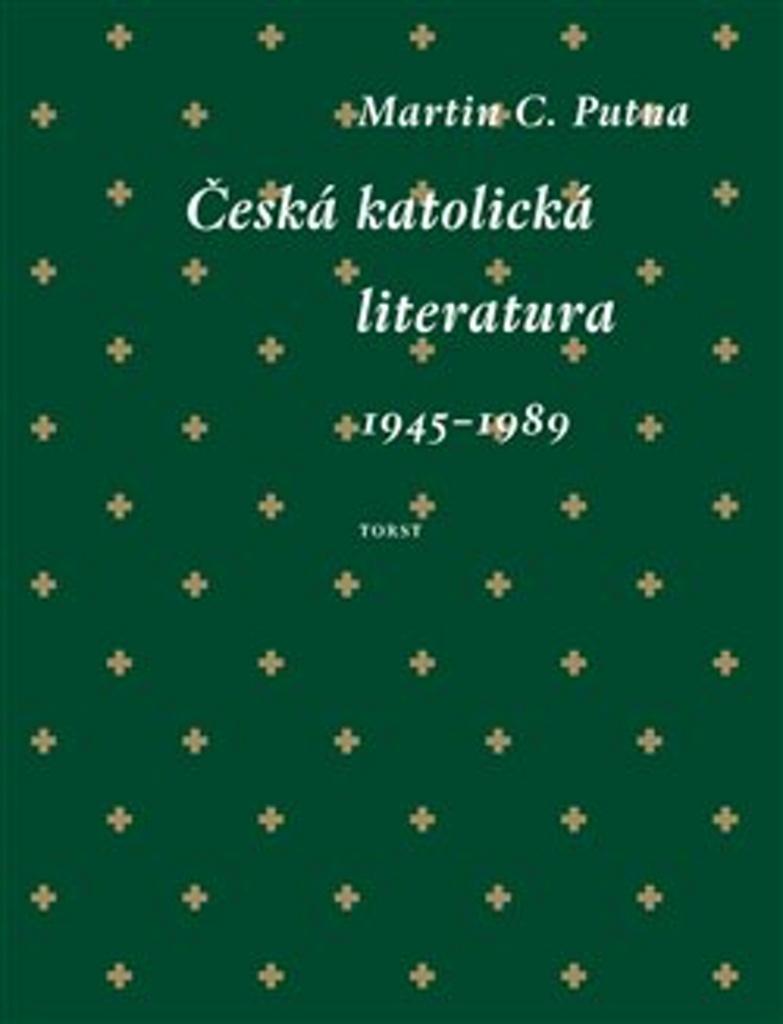Česká katolická literatura - Martin C. Putna