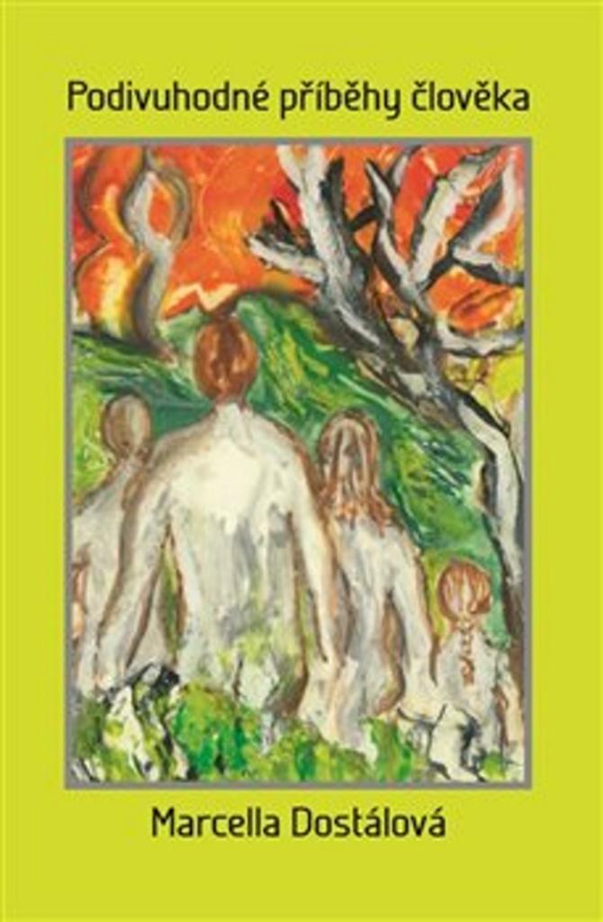 Podivné příběhy člověka - Marcella Dostálová