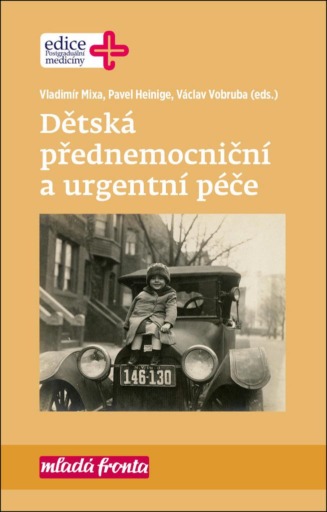 Dětská přednemocniční a urgentní péče - Pavel Heinige, Václav Vobruba, Vladimír Mixa