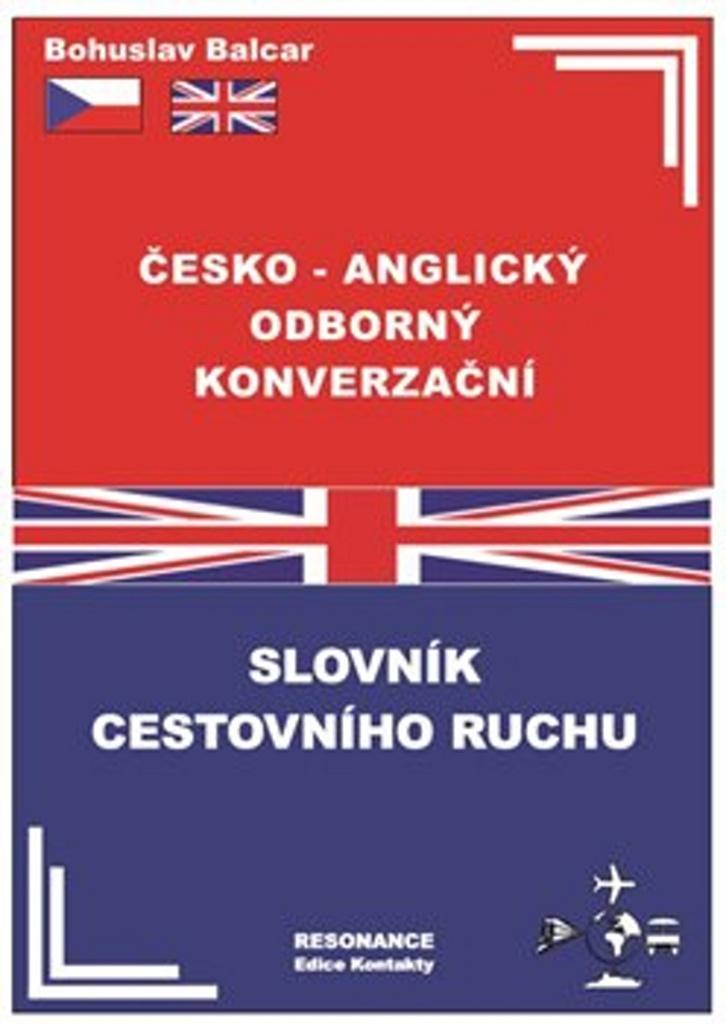 Česko – anglický odborný konverzační slovník cestovního ruchu - Bohuslav Balcar