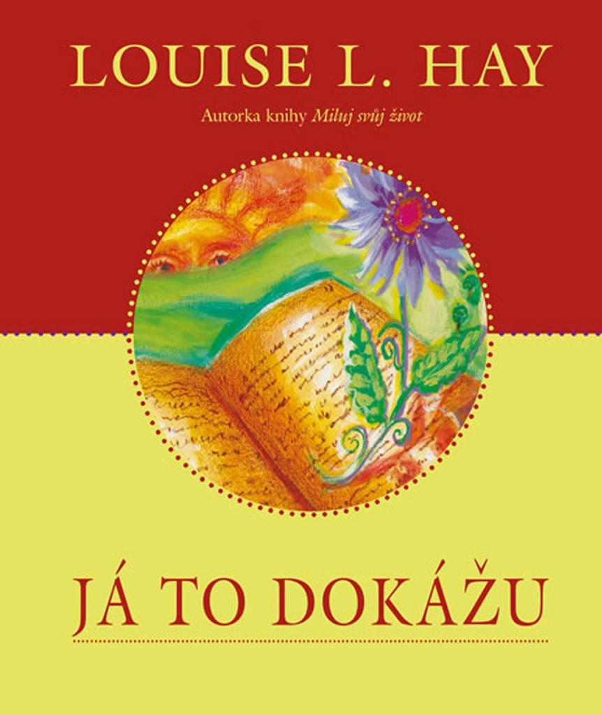 Já to dokážu - Louise L. Hay