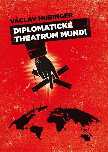 Diplomatické theatrum mundi - Václav Hubinger