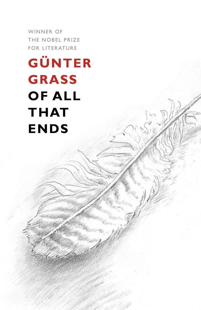 Of All That Ends - Günter Grass