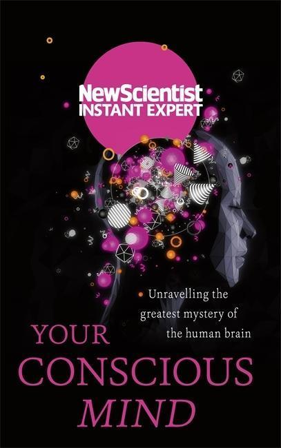 New Scientist: Your Conscious Mind