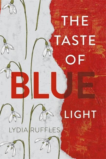 The Taste of Blue Light - Lydia Ruffles