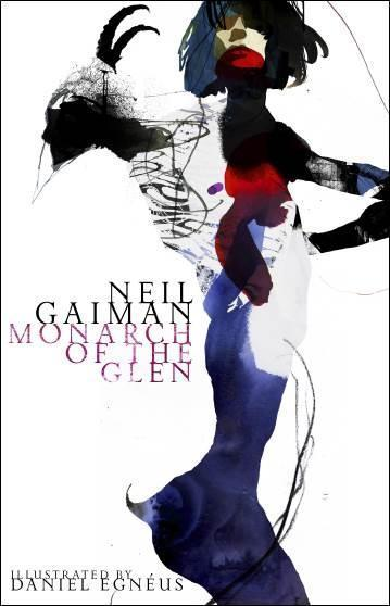 The Monarch of the Glen. Illustrated Edition - Neil Gaiman
