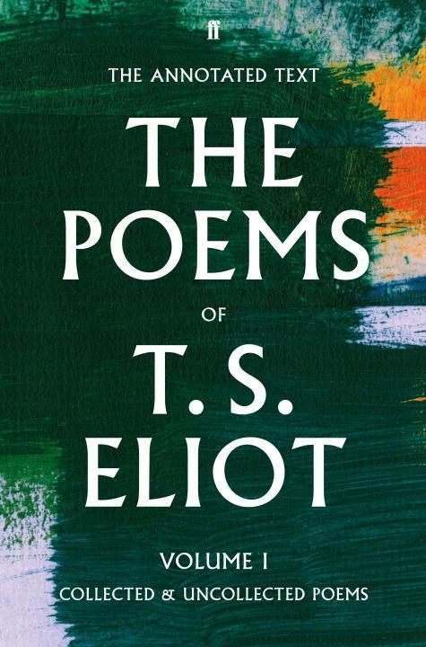 The Poems Volume One - Thomas Stearns Eliot