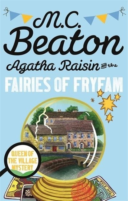 Agatha Raisin and the Fairies of Fryfam - M. C. Beaton