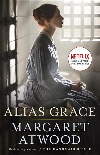 Alias Grace. TV Tie-In - Margaret Atwood