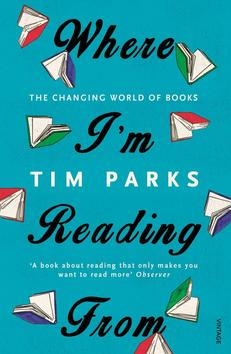 Where I'm Reading From - Tim Parks