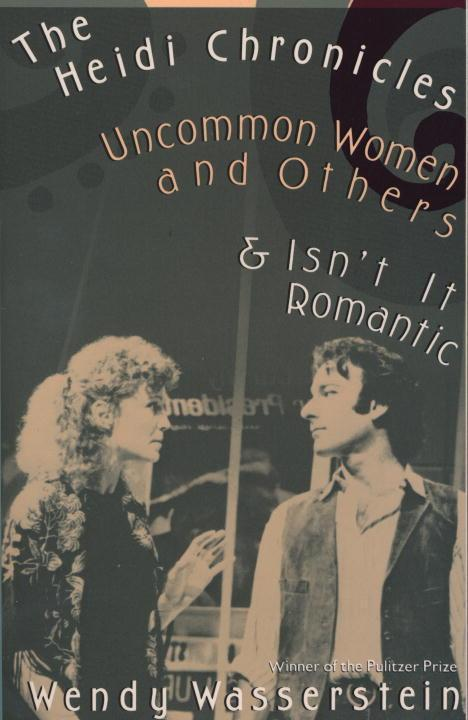 Heidi Chronicles and Other Plays - Wendy Wasserstein