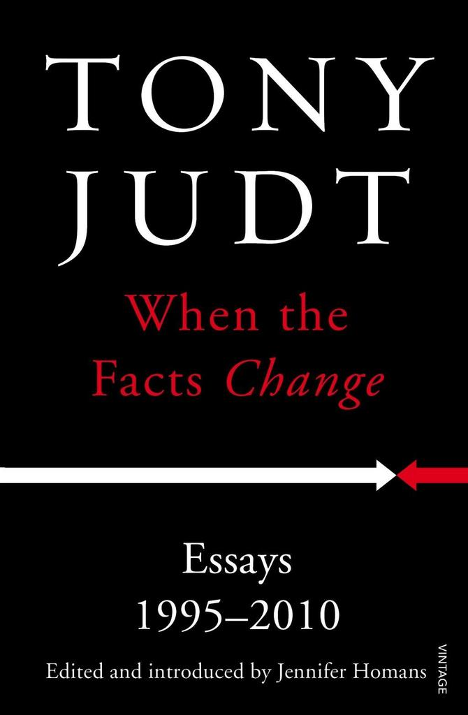 When the Facts Change - Tony Judt