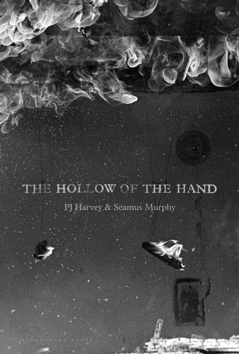 The Hollow of the Hand - P. J. Harvey, Seamus Murphy