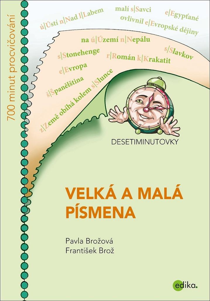 DESETIMINUTOVKY Velká a malá písmena - Pavla Brožová, František Brož