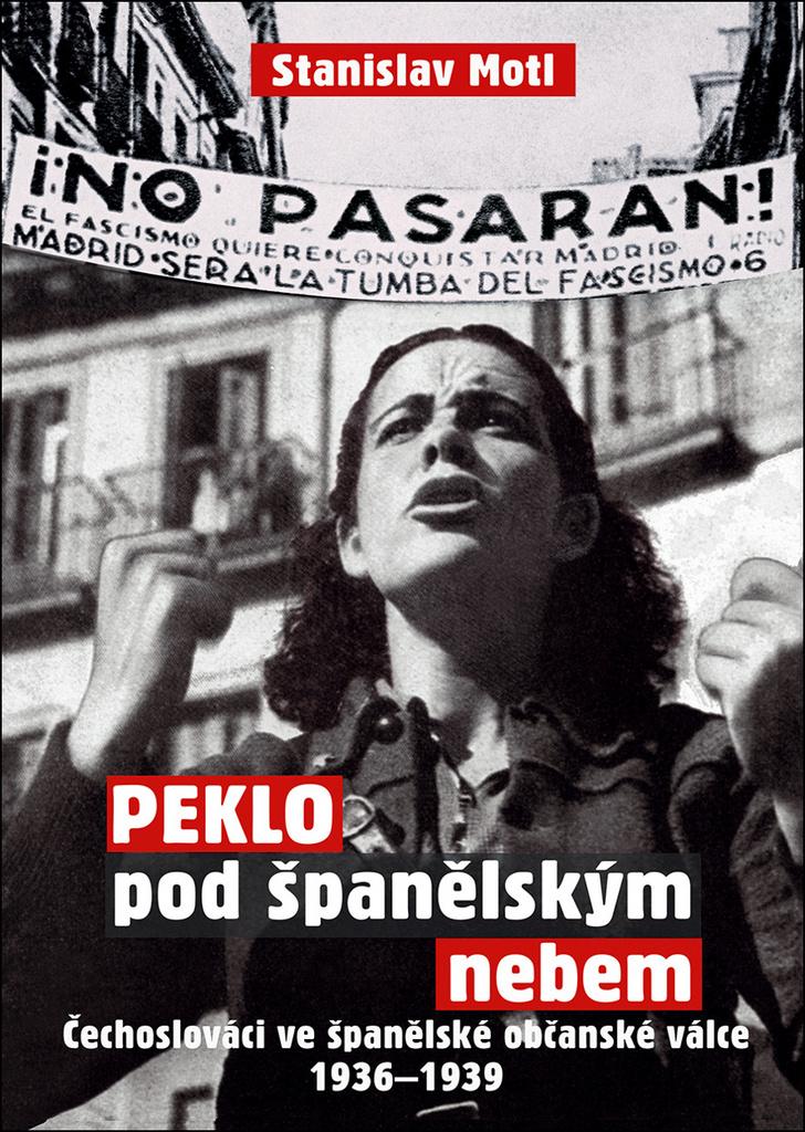 Peklo pod španělským nebem - Stanislav Motl