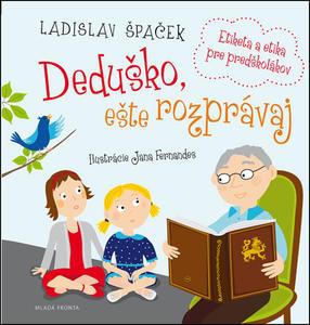 Obrázok Deduško, ešte rozprávaj