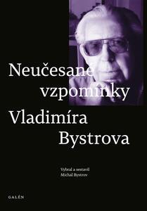 Obrázok Neučesané vzpomínky Vladimíra Bystrova