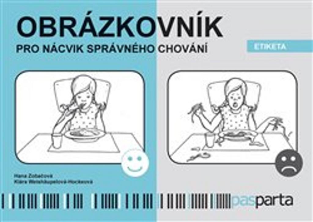 Obrázkovník pro nácvik správného chování - Hana Zobačová