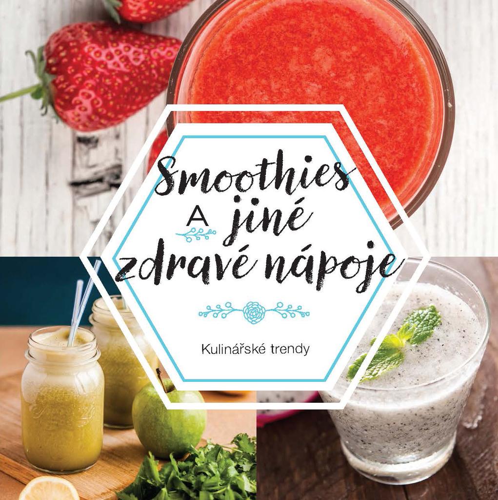 Smoothies a jiné zdravé nápoje
