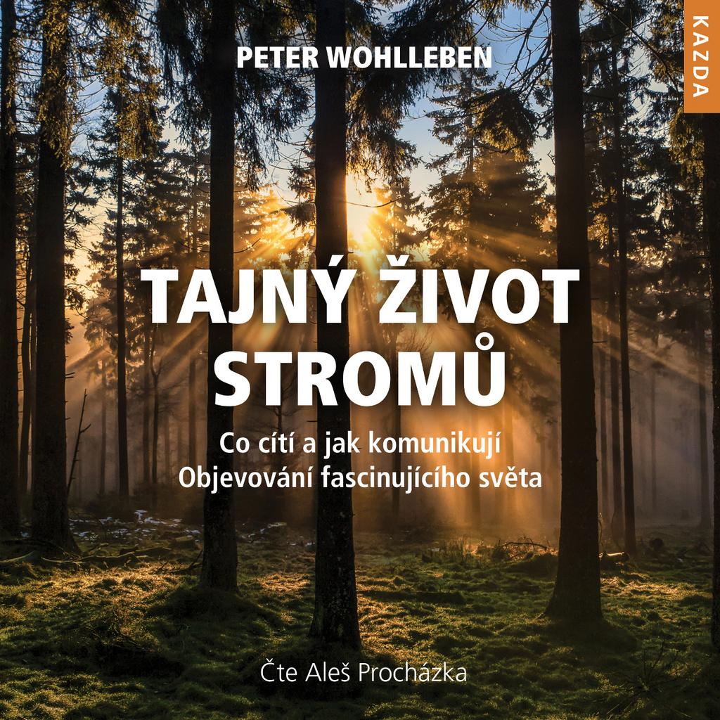 Tajný život stromů - Peter Wohlleben