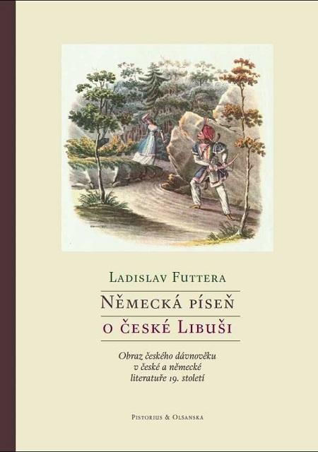 Německá píseň o české Libuši - Ladislav Futtera