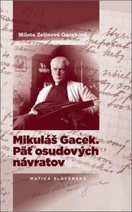 Obrázok Mikuláš Gacek. Päť osudových návratov