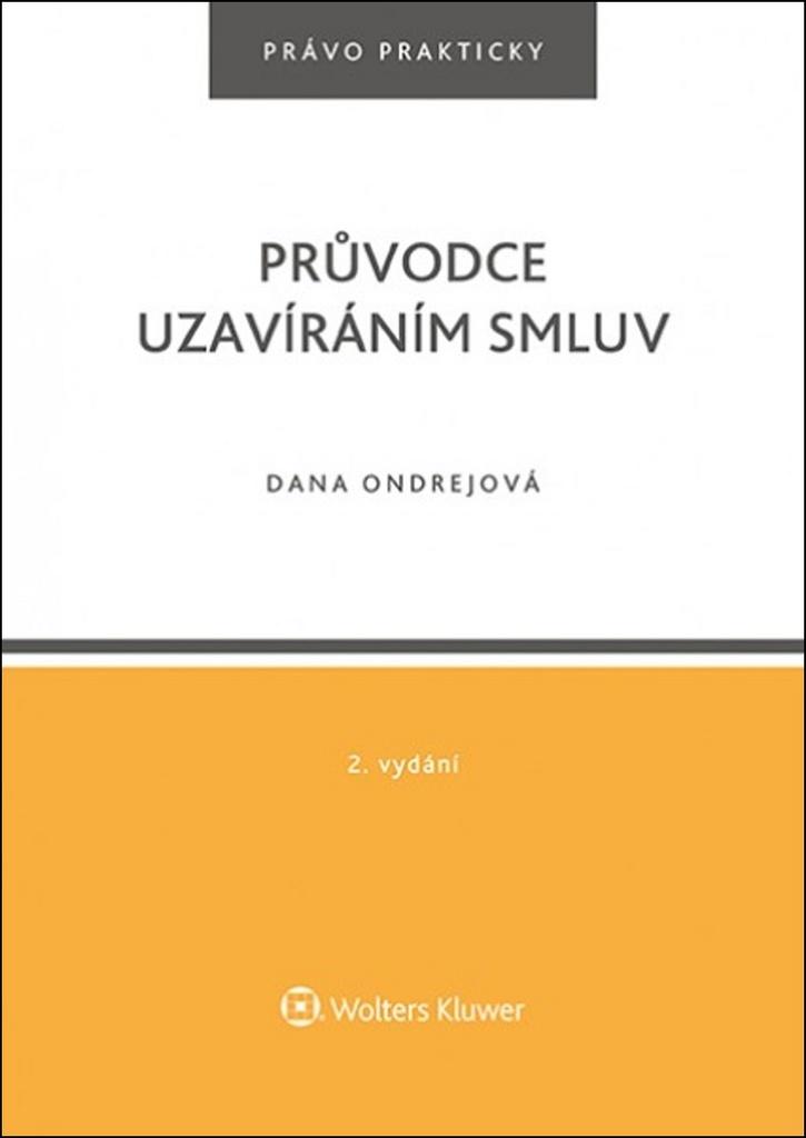 Průvodce uzavíráním smluv - Dana Ondrejová
