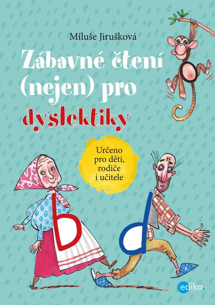 Zábavné čtení (nejen) pro dyslektiky - Aleš Čuma, Miluše Jirušková