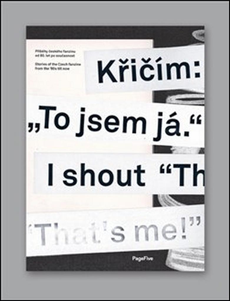 """Křičím: """"To jsem já."""" - Jaroslav Švelch, Jitka Kolářová, Viktor Palák, Ivan Adamovič, Miloš Hroch, Michal Nanoru, Pavel Turek, Antonín Tesař"""