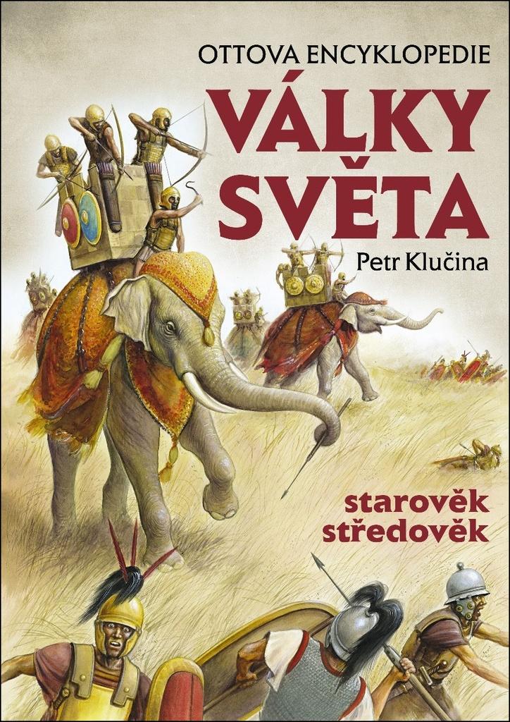 Války světa, starověk středověk - Petr Klučina