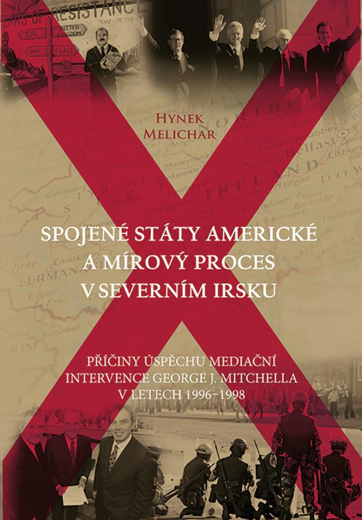 Spojené státy americké a mírový proces v Severním Irsku - Hynek Melichar