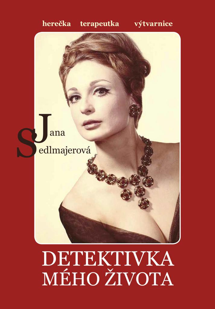Detektivka mého života - Jana Sedlmajerová