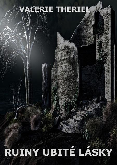 Ruiny ubité lásky - Valerie Theriel