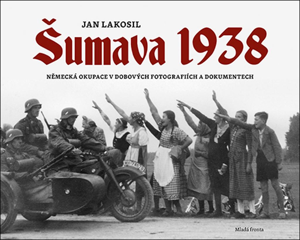Šumava 1938 - Jan Lakosil