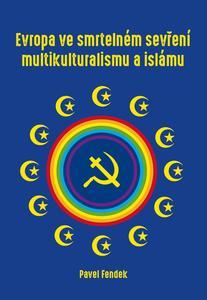 Obrázok Evropa ve smrtelném sevření multikulturalismu a islámu