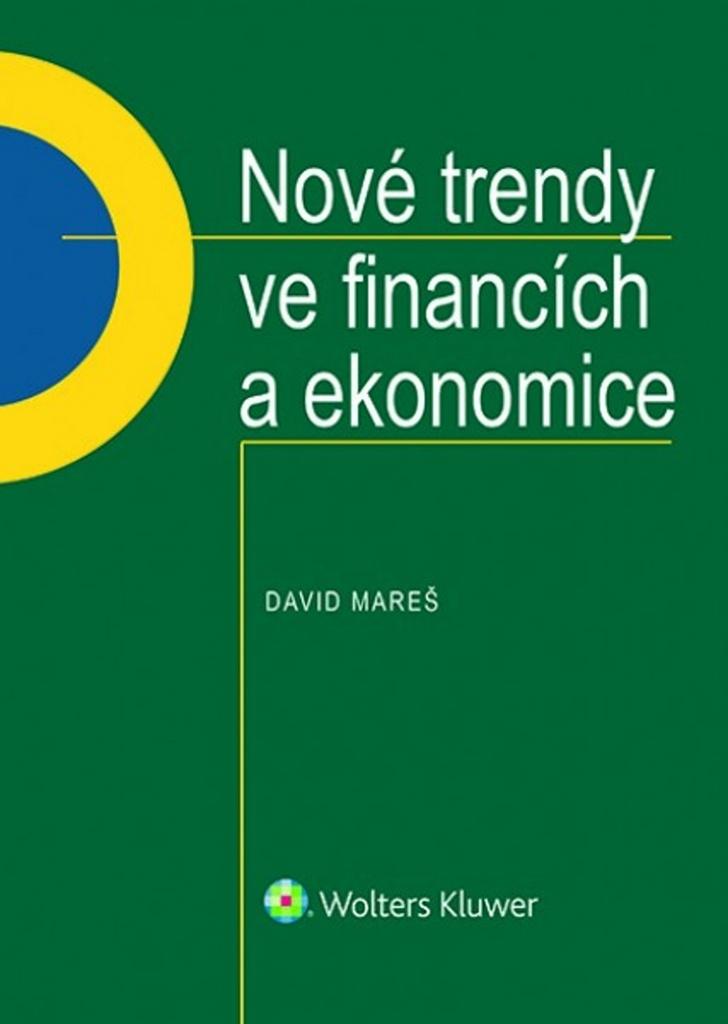 Nové trendy ve financích a ekonomice - David Mareš