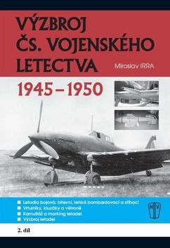 Výzbroj ČS. vojenského letectva 2. díl - Miroslav Irra
