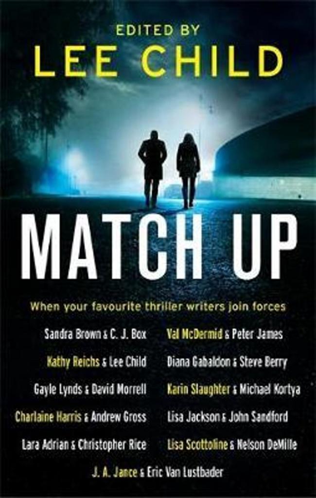 Match Up - Diana Gabaldon, Peter James, David Morrell, Lee Child, Sandra Brown, Gayle Lynds, Kathy Reichs, C.J. Box, Val McDermid, Steve Berry
