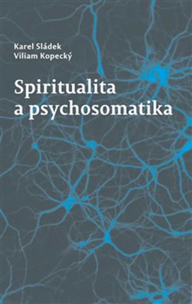 Spiritualita a psychosomatika - Karel Sládek, Viliam Kopecký
