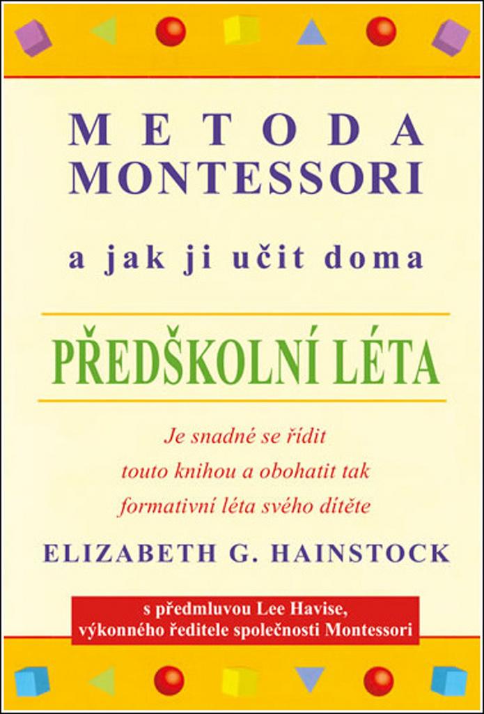 Metoda Montessori a jak ji učit doma - Elizabeth G. Hainstock