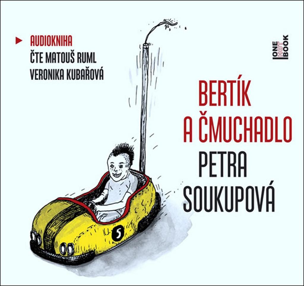 Bertík a čmuchadlo - Petra Soukupová