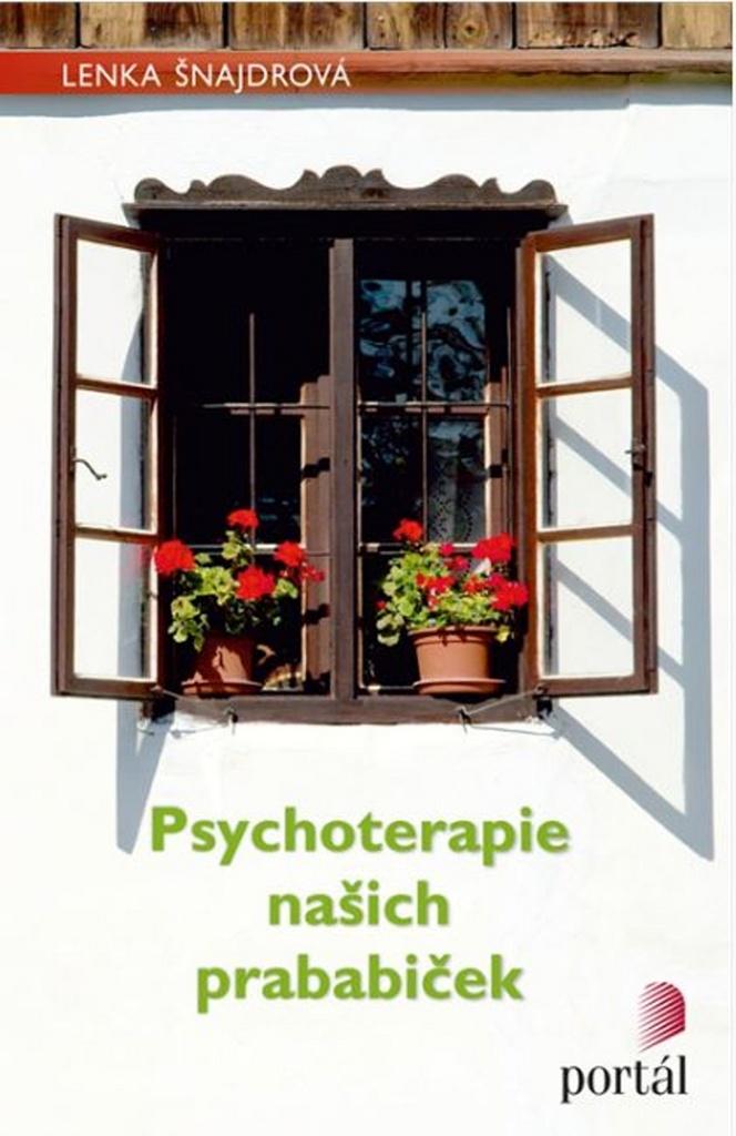 Psychoterapie našich prababiček - Lenka Šnajdrová