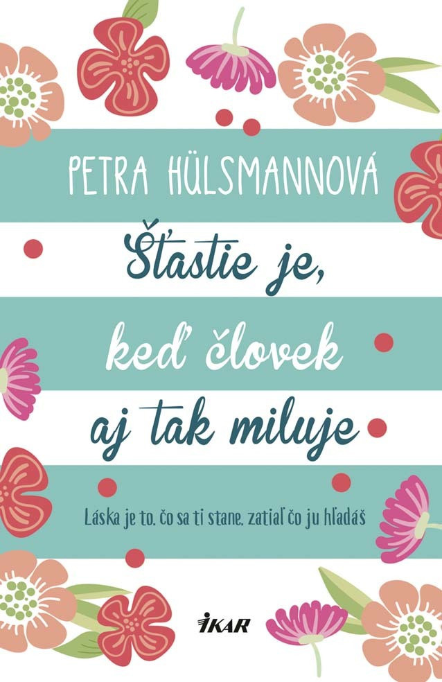 Šťastie je, keď človek aj tak miluje - Petra Hülsmannová
