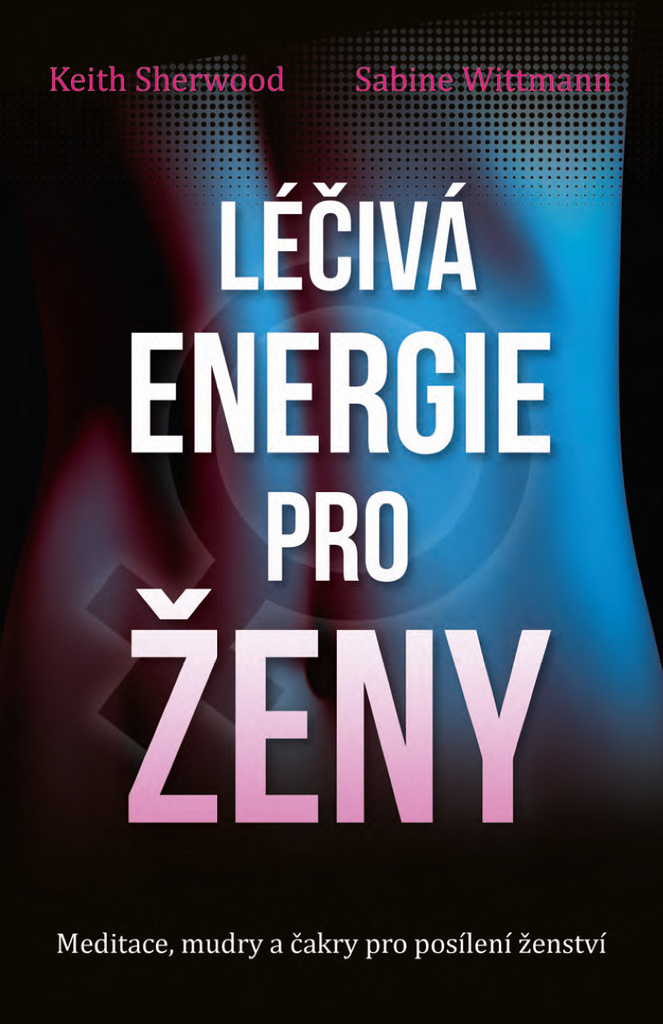 Léčivá energie pro ženy - Keith Sherwood, Sabine Wittmann