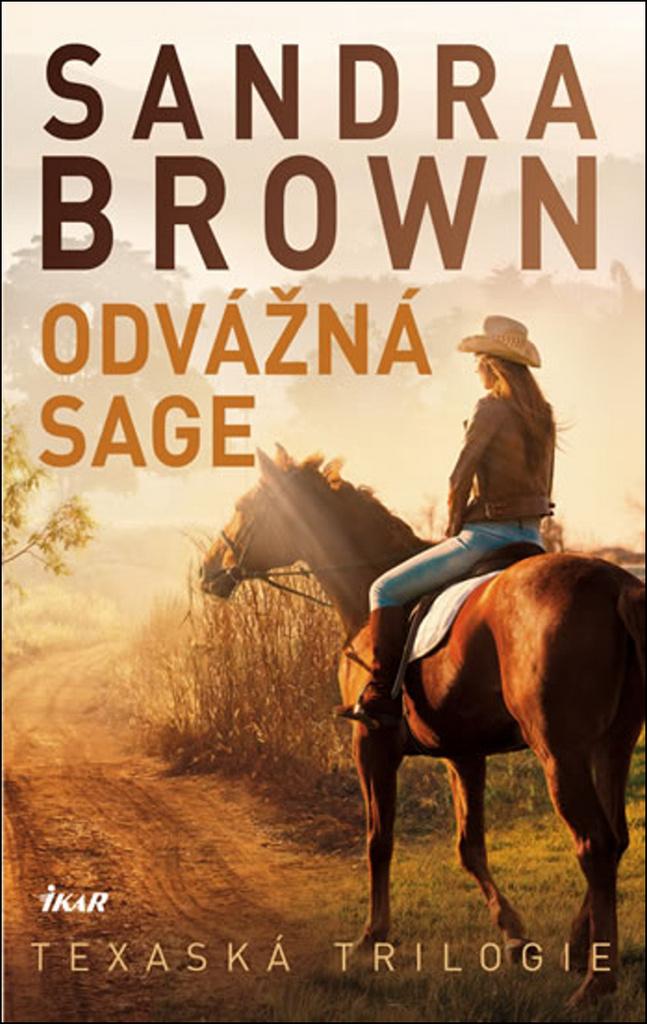 Odvážná Sage (3. díl) - Sandra Brown